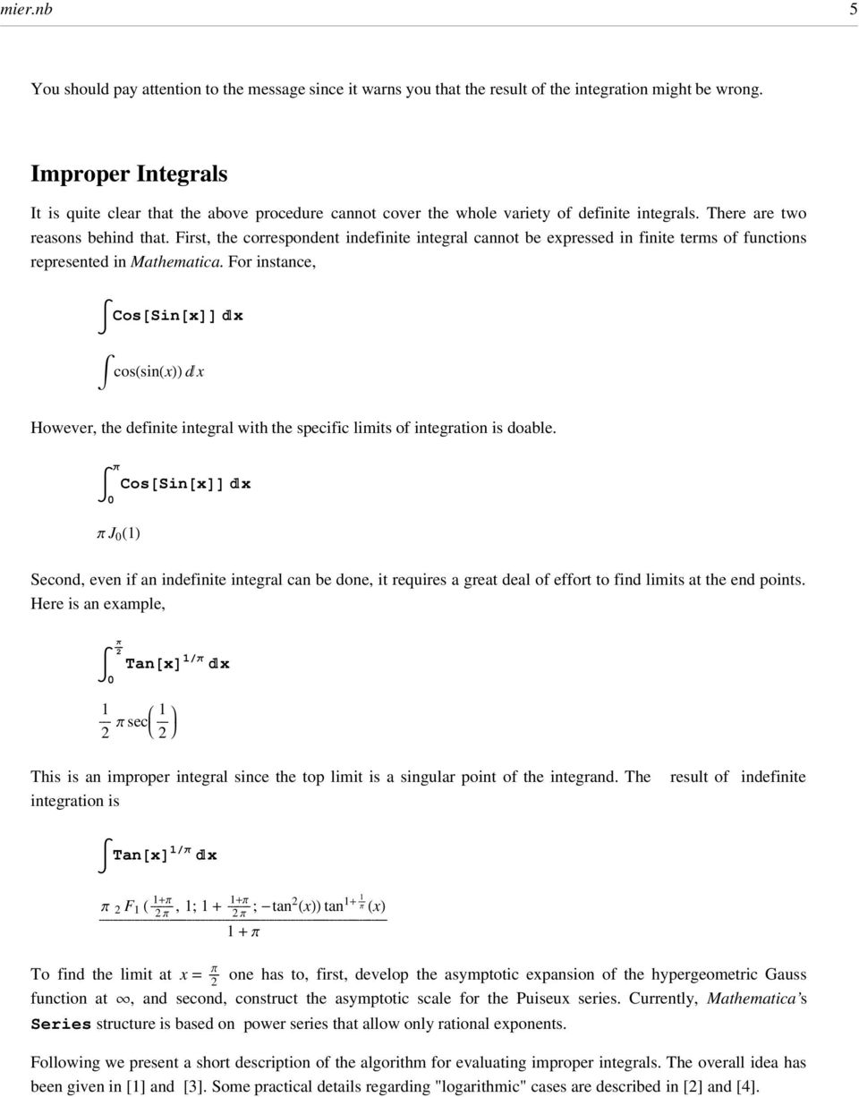 First, the corresondent indefinite integral cannot be eressed in finite terms of functions reresented in Mathematica.