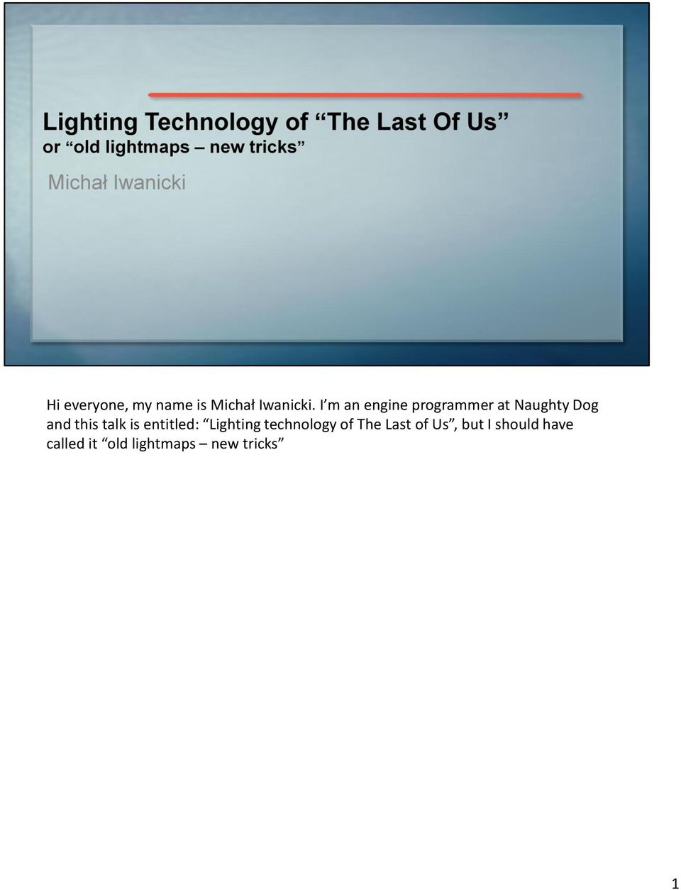 talk is entitled: Lighting technology of The Last