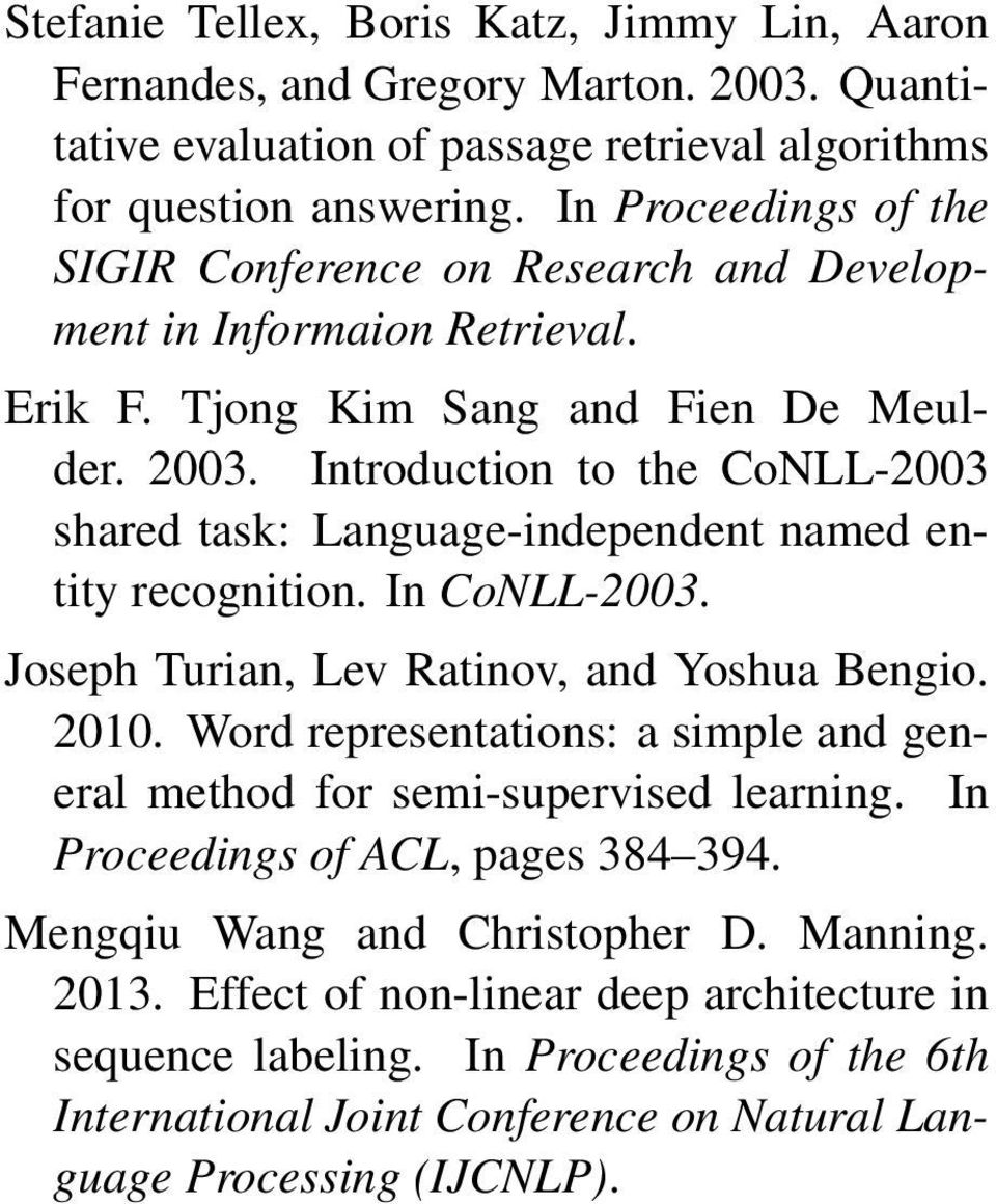 Introduction to the CoNLL-2003 shared task: Language-independent named entity recognition. In CoNLL-2003. Joseph Turian, Lev Ratinov, and Yoshua Bengio. 2010.
