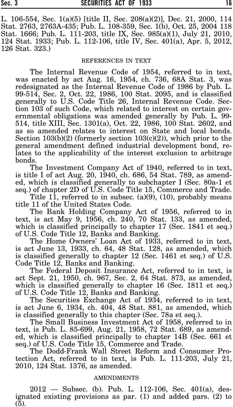 ) REFERENCES IN TEXT The Internal Revenue Code of 1954, referred to in text, was enacted by act Aug. 16, 1954, ch. 736, 68A Stat. 3, was redesignated as the Internal Revenue Code of 1986 by Pub. L.