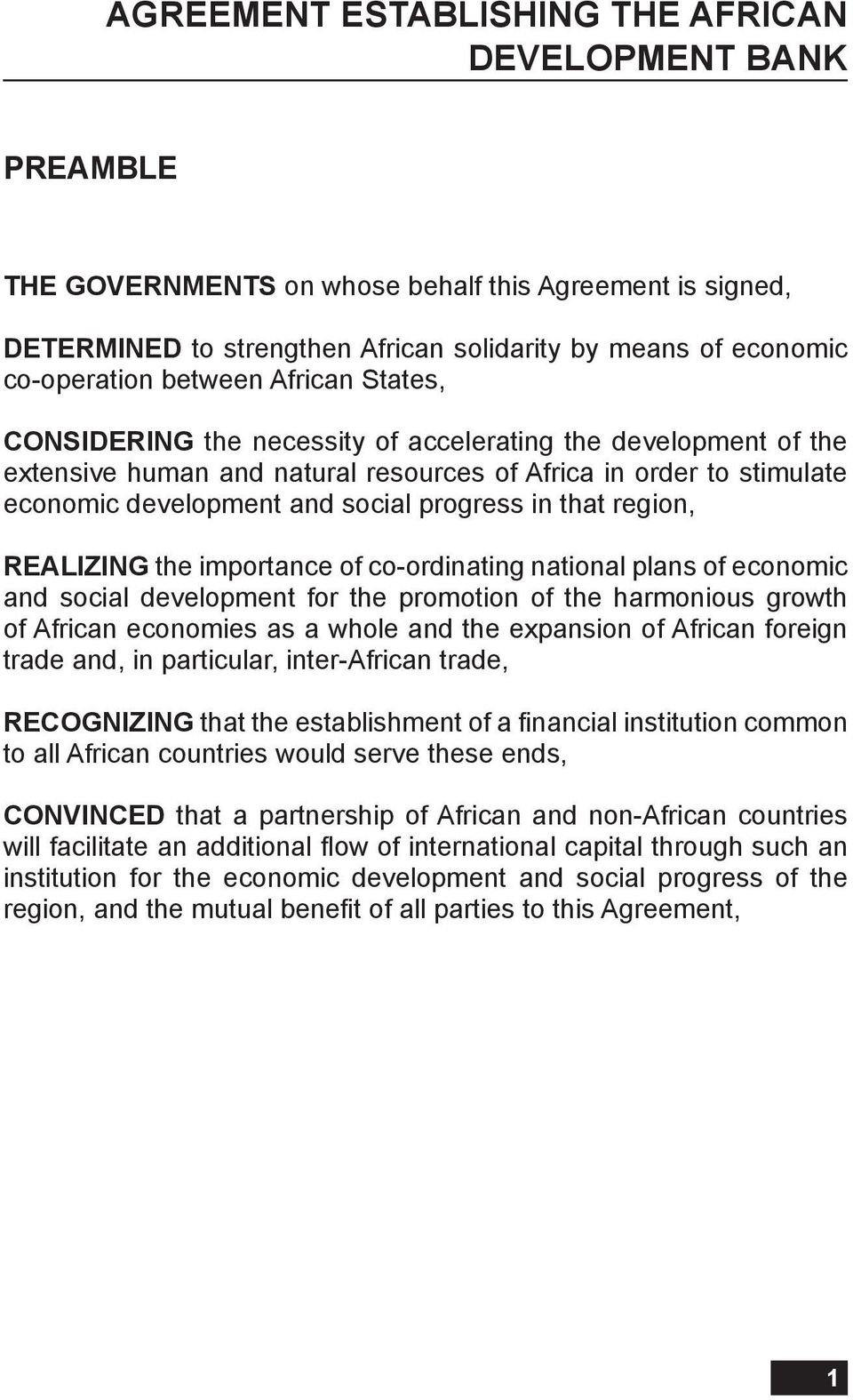 in that region, REALIZING the importance of co-ordinating national plans of economic and social development for the promotion of the harmonious growth of African economies as a whole and the