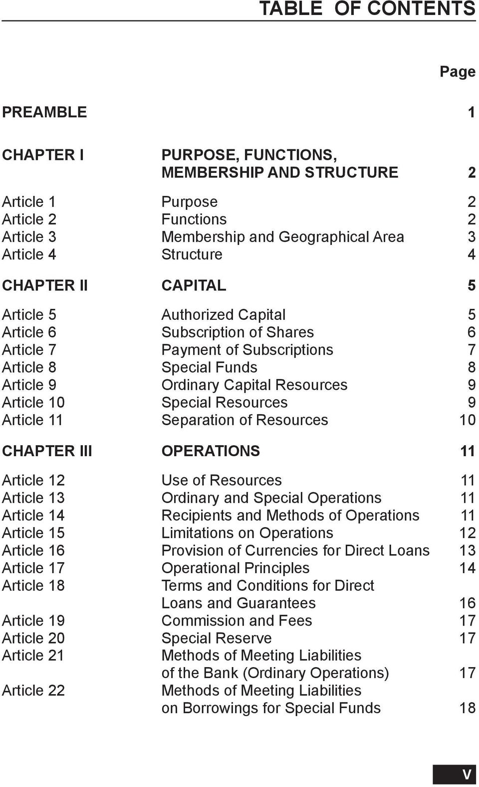 Special Resources 9 Article 11 Separation of Resources 10 CHAPTER III OPERATIONS 11 Article 12 Use of Resources 11 Article 13 Ordinary and Special Operations 11 Article 14 Recipients and Methods of