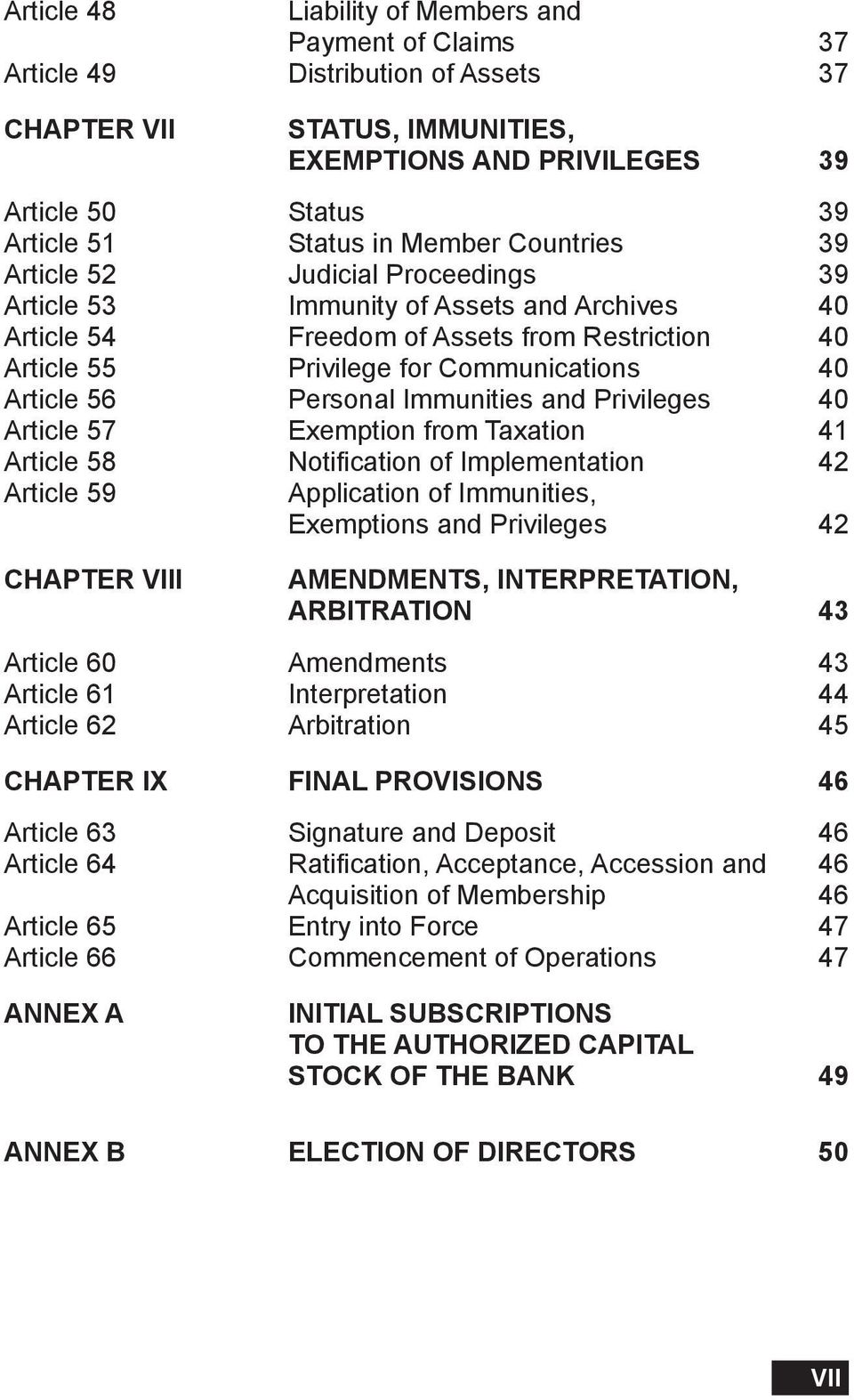 Article 56 Personal Immunities and Privileges 40 Article 57 Exemption from Taxation 41 Article 58 Notification of Implementation 42 Article 59 Application of Immunities, Exemptions and Privileges 42