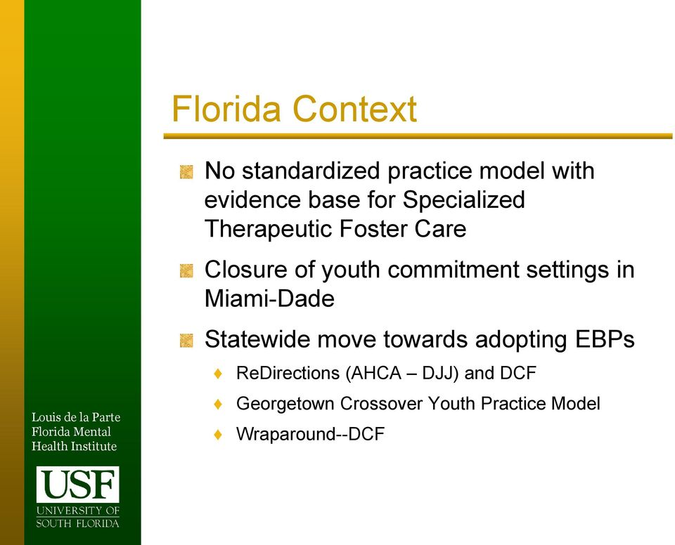 settings in Miami-Dade Statewide move towards adopting EBPs