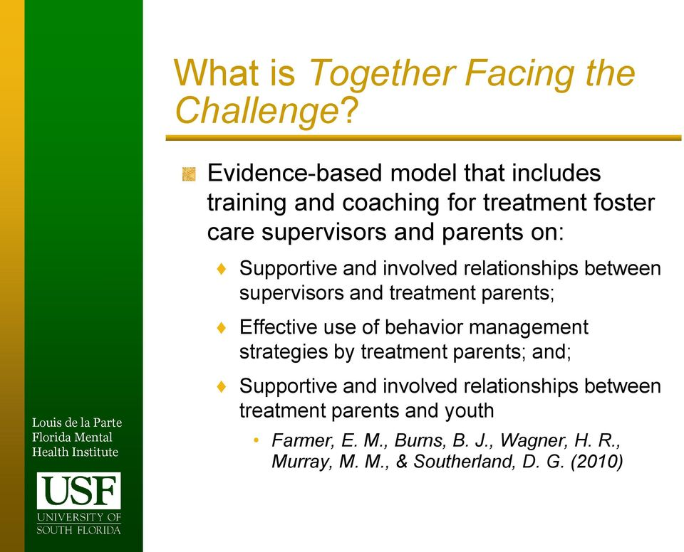 Supportive and involved relationships between supervisors and treatment parents; Effective use of behavior