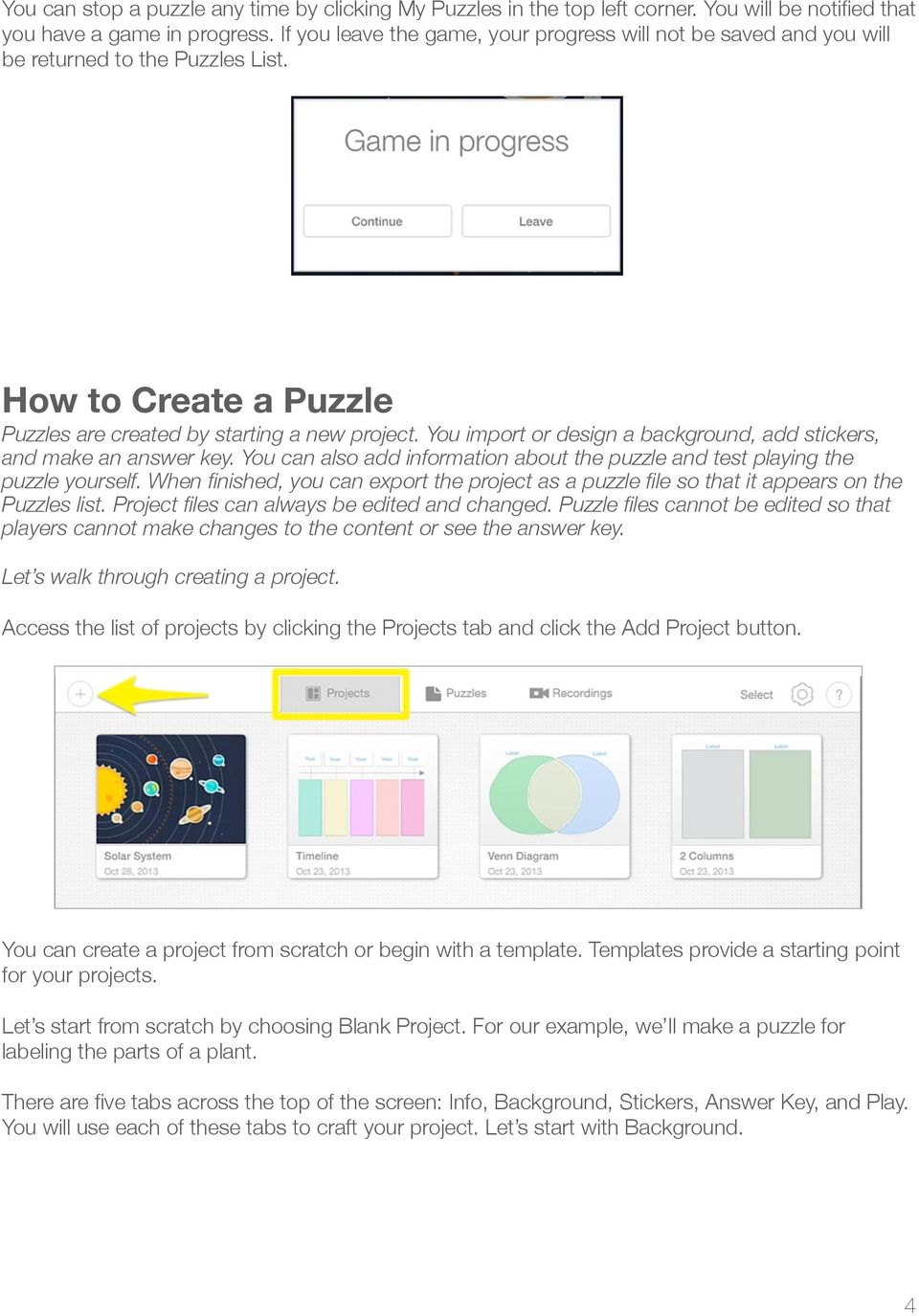 You import or design a background, add stickers, and make an answer key. You can also add information about the puzzle and test playing the puzzle yourself.