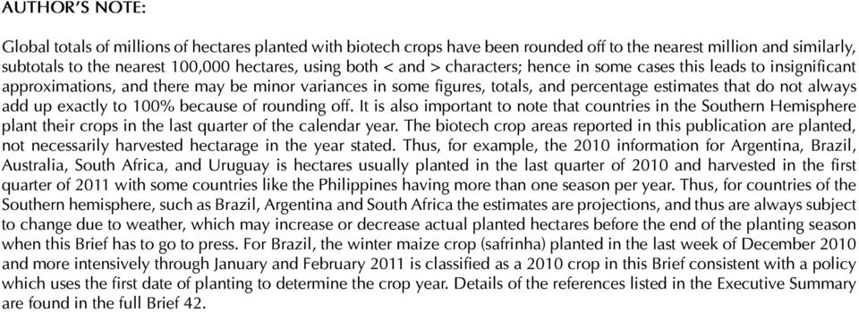 100% because of rounding off. It is also important to note that countries in the Southern Hemisphere plant their crops in the last quarter of the calendar year.