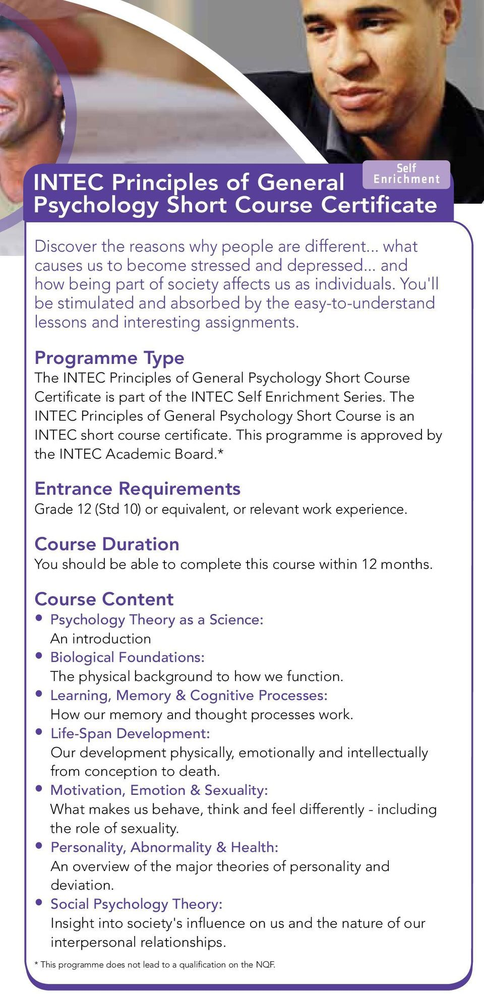 Programme Type The INTEC Principles of General Psychology Short Course Certificate is part of the INTEC Self Enrichment Series.
