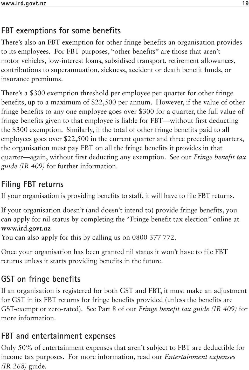 benefit funds, or insurance premiums. There s a $300 exemption threshold per employee per quarter for other fringe benefits, up to a maximum of $22,500 per annum.