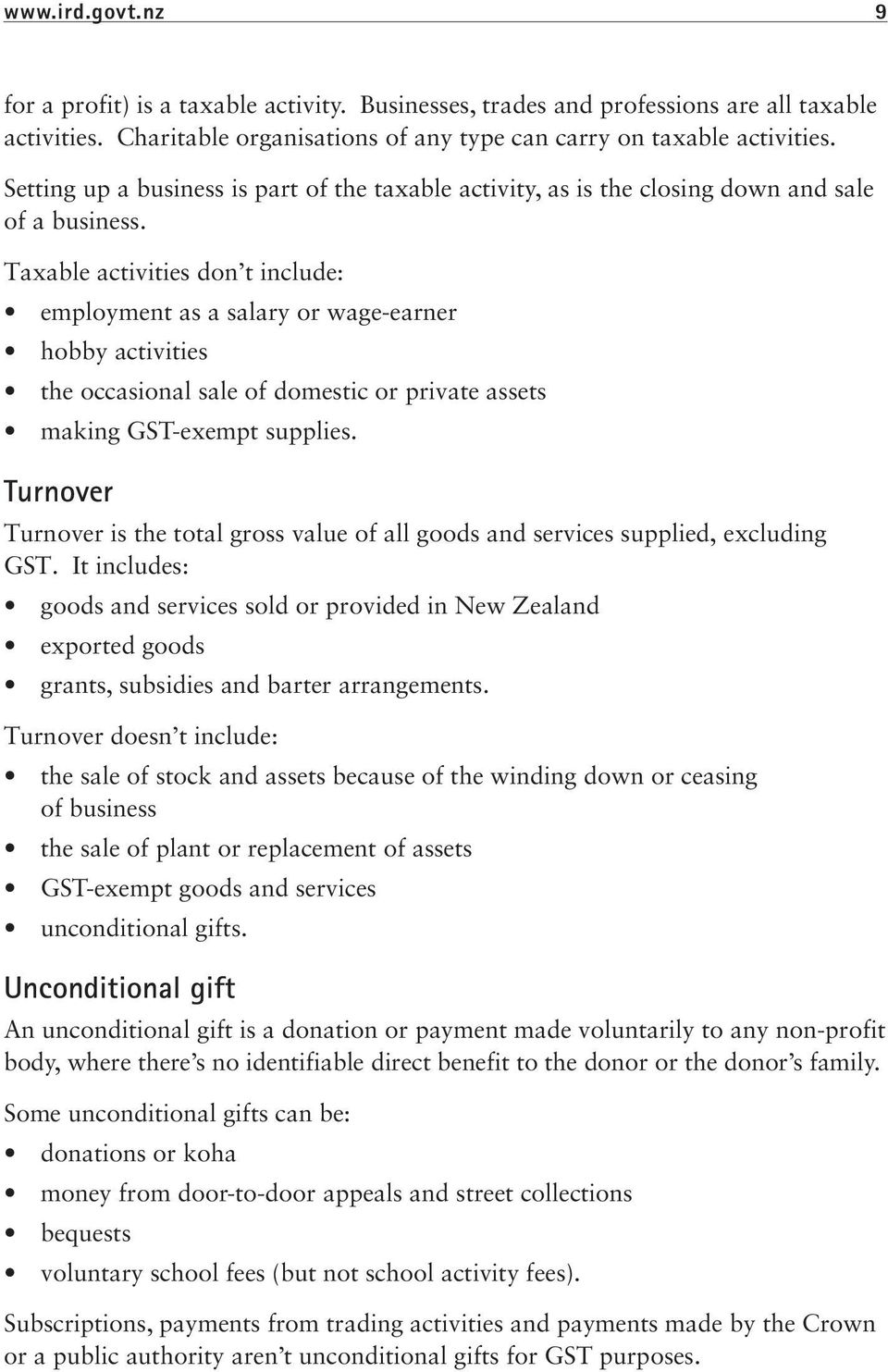 Taxable activities don t include: employment as a salary or wage-earner hobby activities the occasional sale of domestic or private assets making GST-exempt supplies.
