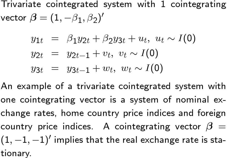system with one cointegrating vector is a system of nominal exchange rates, home country price indices and