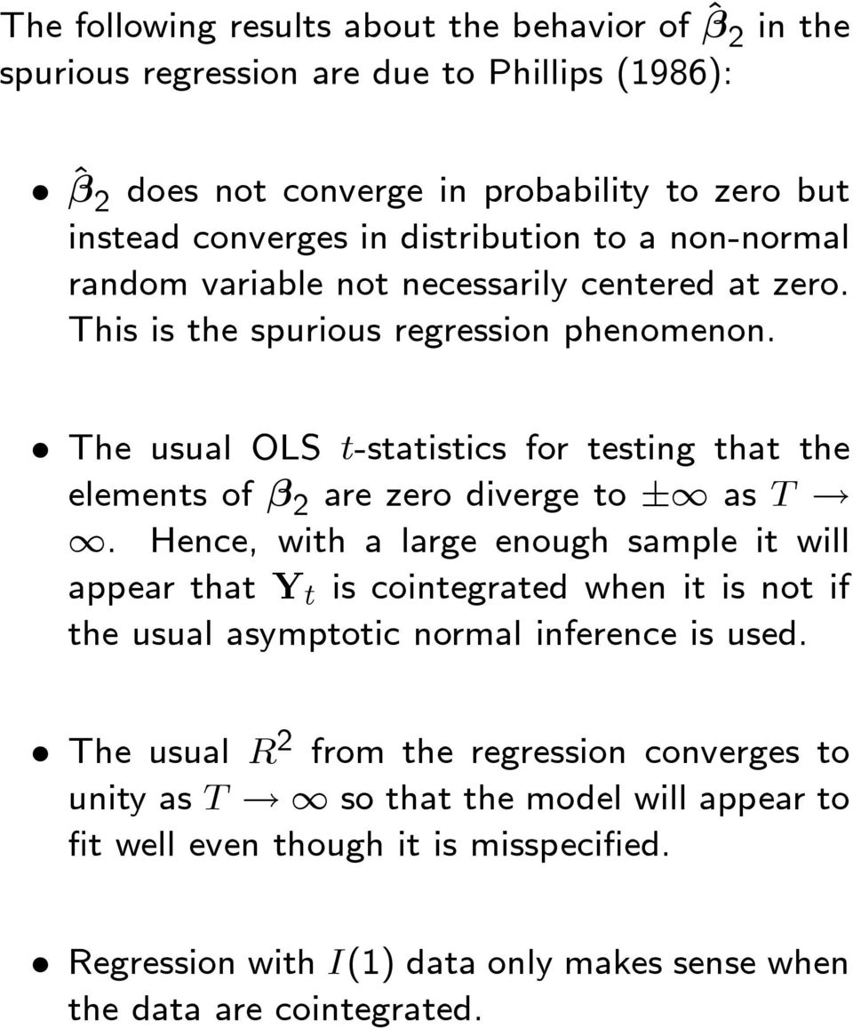 The usual OLS t-statistics for testing that the elements of β 2 are zero diverge to ± as T.