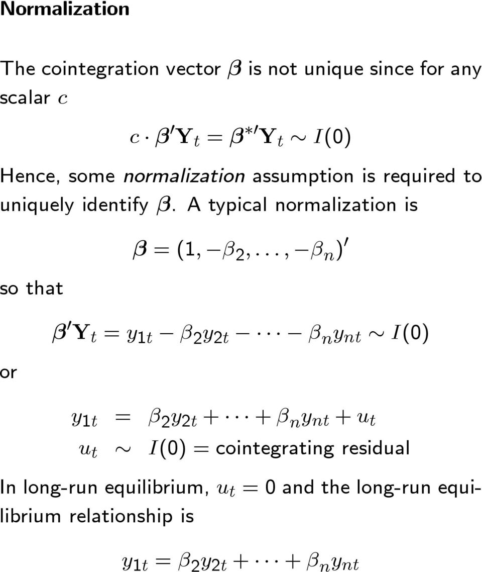 A typical normalization is so that or β =(1, β 2,.