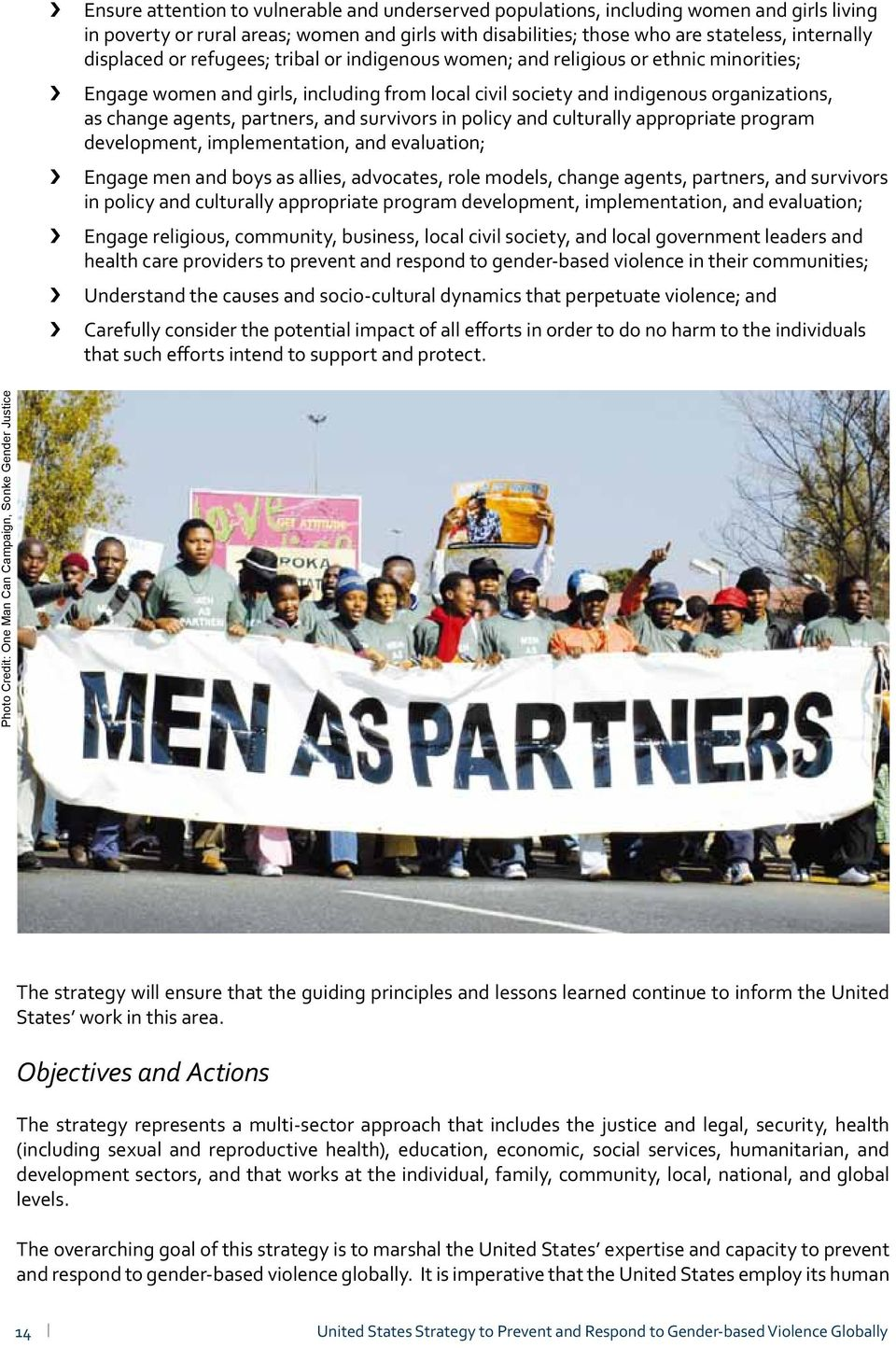 partners, and survivors in policy and culturally appropriate program development, implementation, and evaluation; Engage men and boys as allies, advocates, role models, change agents, partners, and