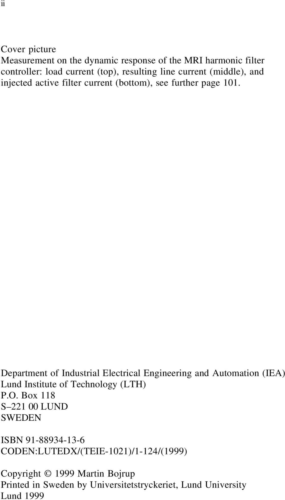 Depatment of Industial Electical Engineeing and Automation (IEA) Lund Institute of Technology (LTH) P.O.
