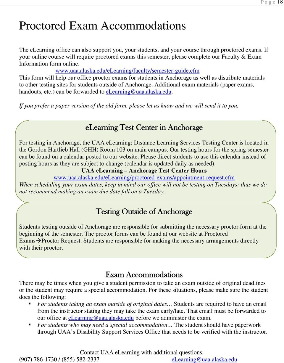 cfm This form will help our office proctor exams for students in Anchorage as well as distribute materials to other testing sites for students outside of Anchorage.