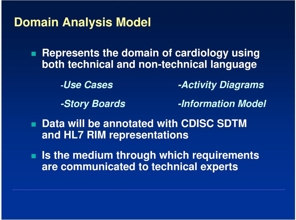 -Information Model Data will be annotated with CDISC SDTM and HL7 RIM