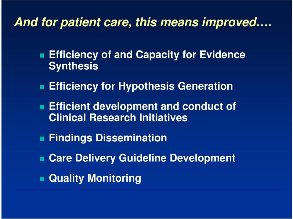 Hypothesis Generation Efficient development and conduct of Clinical
