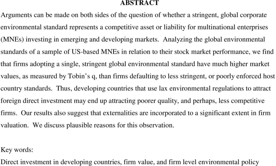 Analyzing the global environmental standards of a sample of US-based MNEs in relation to their stock market performance, we find that firms adopting a single, stringent global environmental standard