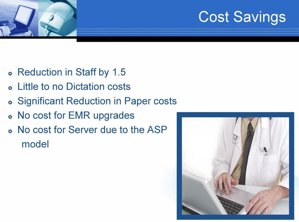 Reduction in Paper costs No cost for EMR