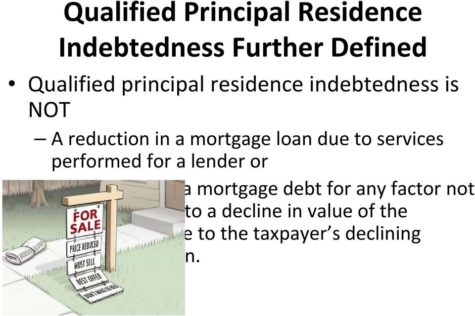 performed for a lender or Cancellation of a mortgage debt for any factor not directly