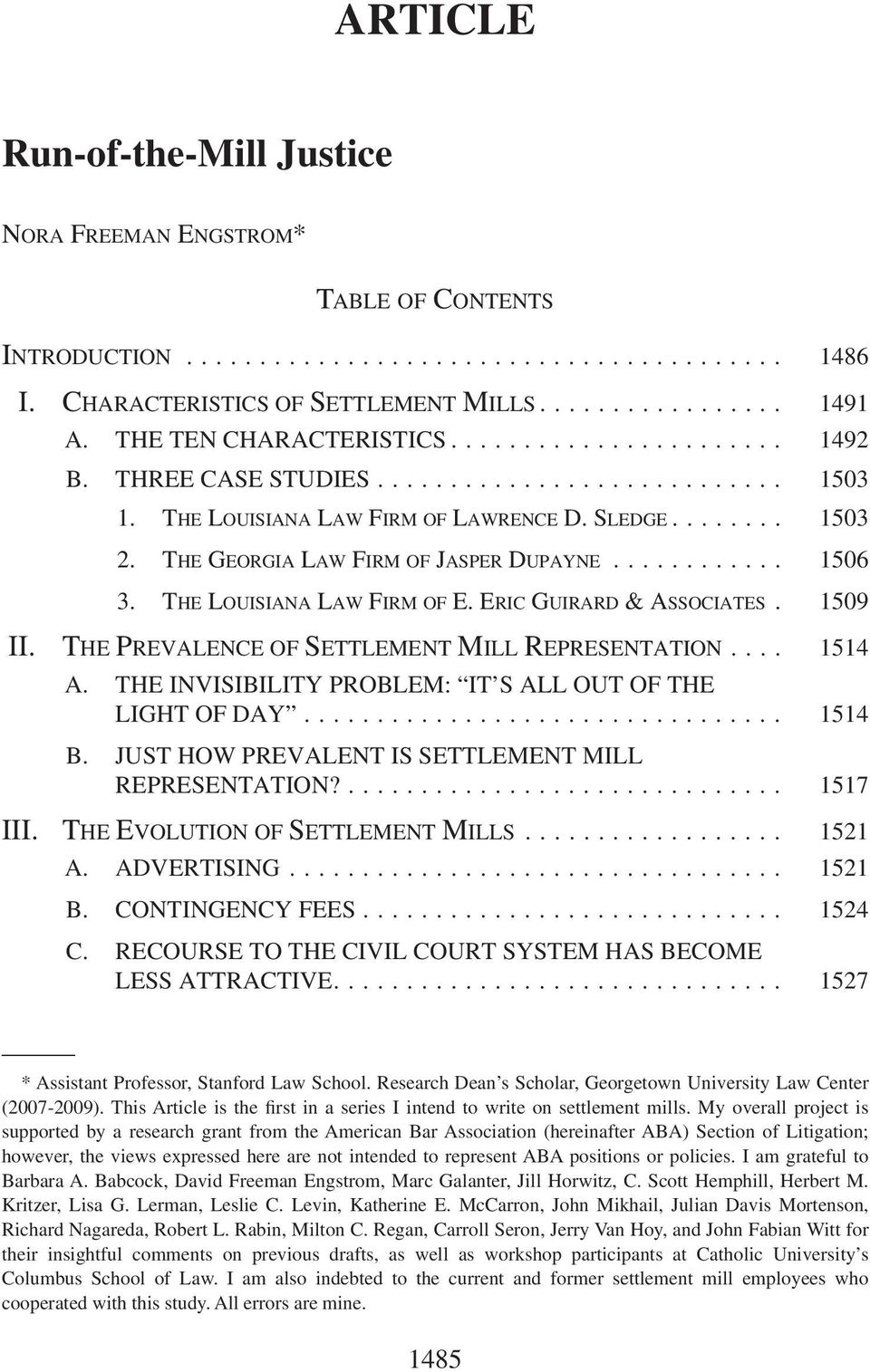 THE PREVALENCE OF SETTLEMENT MILL REPRESENTATION... 1514 A. THE INVISIBILITY PROBLEM: IT S ALL OUT OF THE LIGHT OF DAY... 1514 B. JUST HOW PREVALENT IS SETTLEMENT MILL REPRESENTATION?... 1517 III.