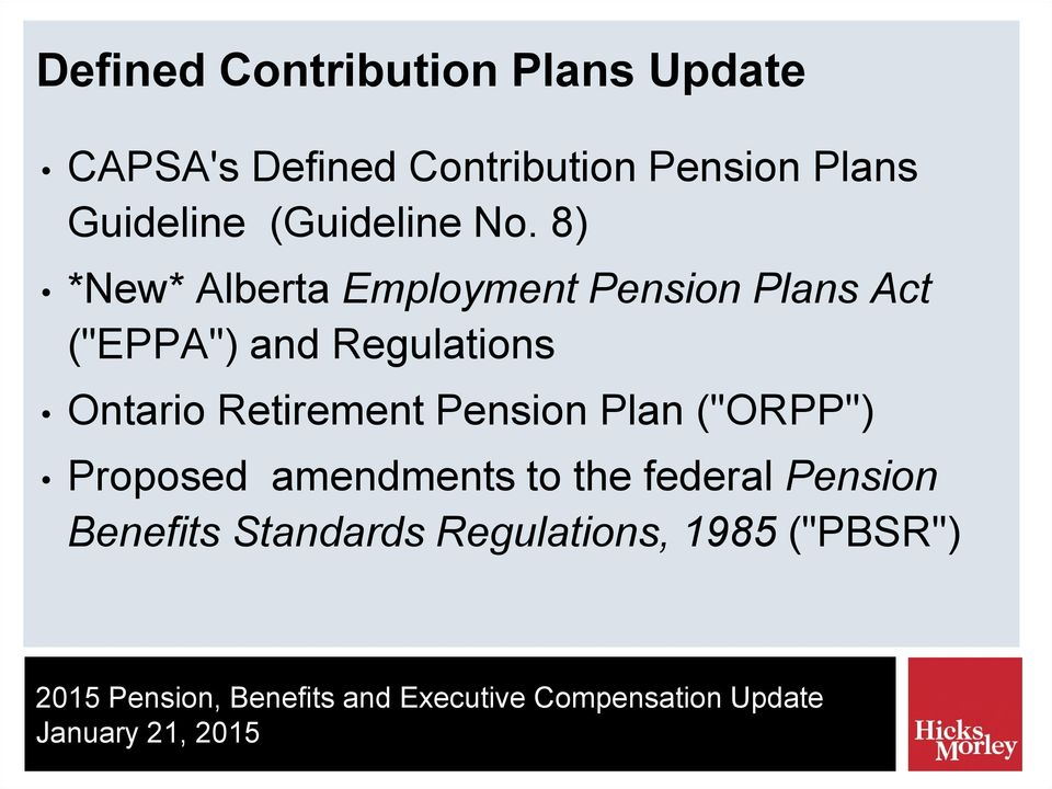 "8) *New* Alberta Employment Pension Plans Act (""EPPA"") and Regulations"