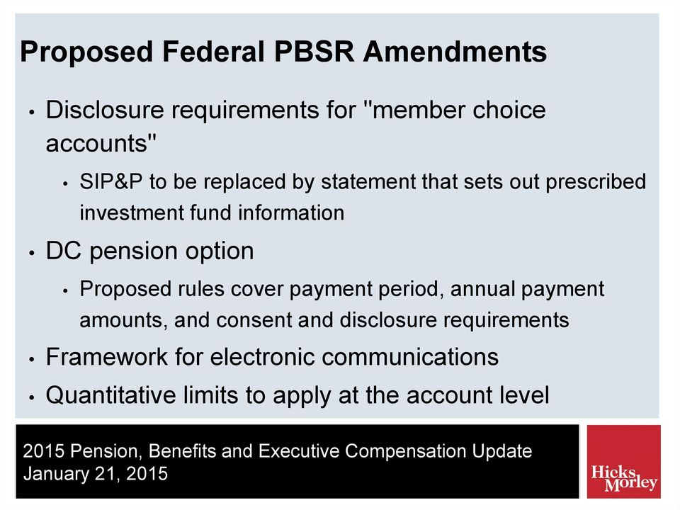 Proposed rules cover payment period, annual payment amounts, and consent and disclosure