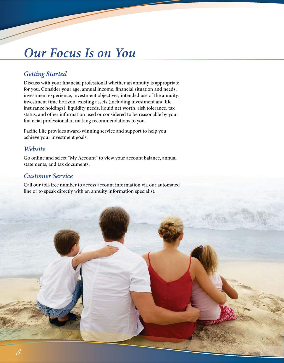 reasonable by your Pacific Life provides award-winning service and support to help you achieve your investment goals.