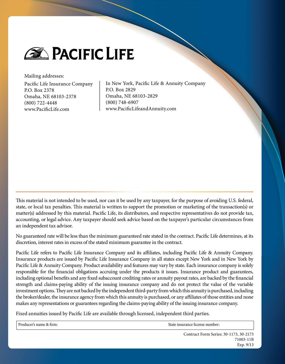 Pacific Life determines, at its discretion, interest rates in excess of the stated minimum guarantee in the contract. responsible for the financial obligations accruing under the products it issues.