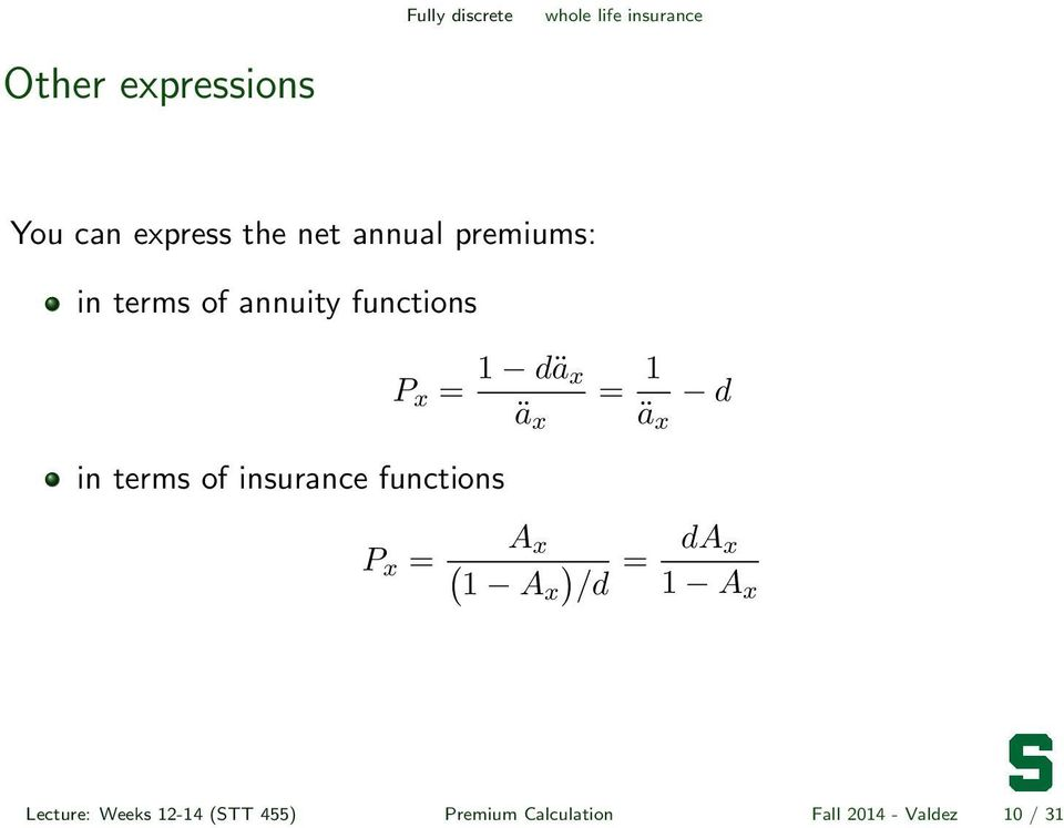 x d in terms of insurance functions P x = A x ( 1 Ax ) /d = da x 1 A x