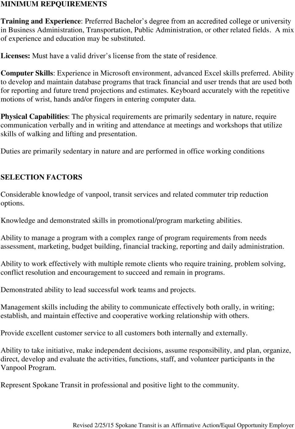 Computer Skills: Experience in Microsoft environment, advanced Excel skills preferred.