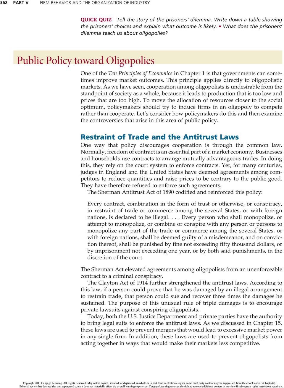 Public Policy toward Oligopolies One of the Ten Principles of Economics in Chapter 1 is that governments can sometimes improve market outcomes.