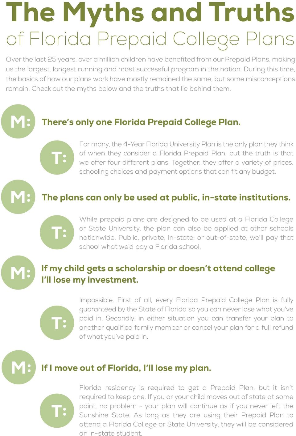 M: There s only one Florida Prepaid College Plan.