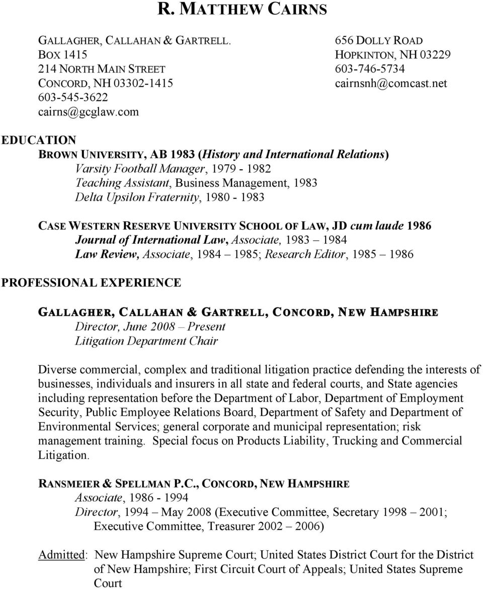CASE WESTERN RESERVE UNIVERSITY SCHOOL OF LAW, JD cum laude 1986 Journal of International Law, Associate, 1983 1984 Law Review, Associate, 1984 1985; Research Editor, 1985 1986 PROFESSIONAL