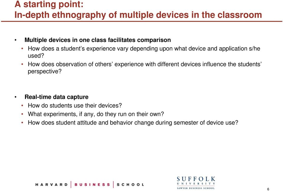 How does observation of others experience with different devices influence the students perspective?