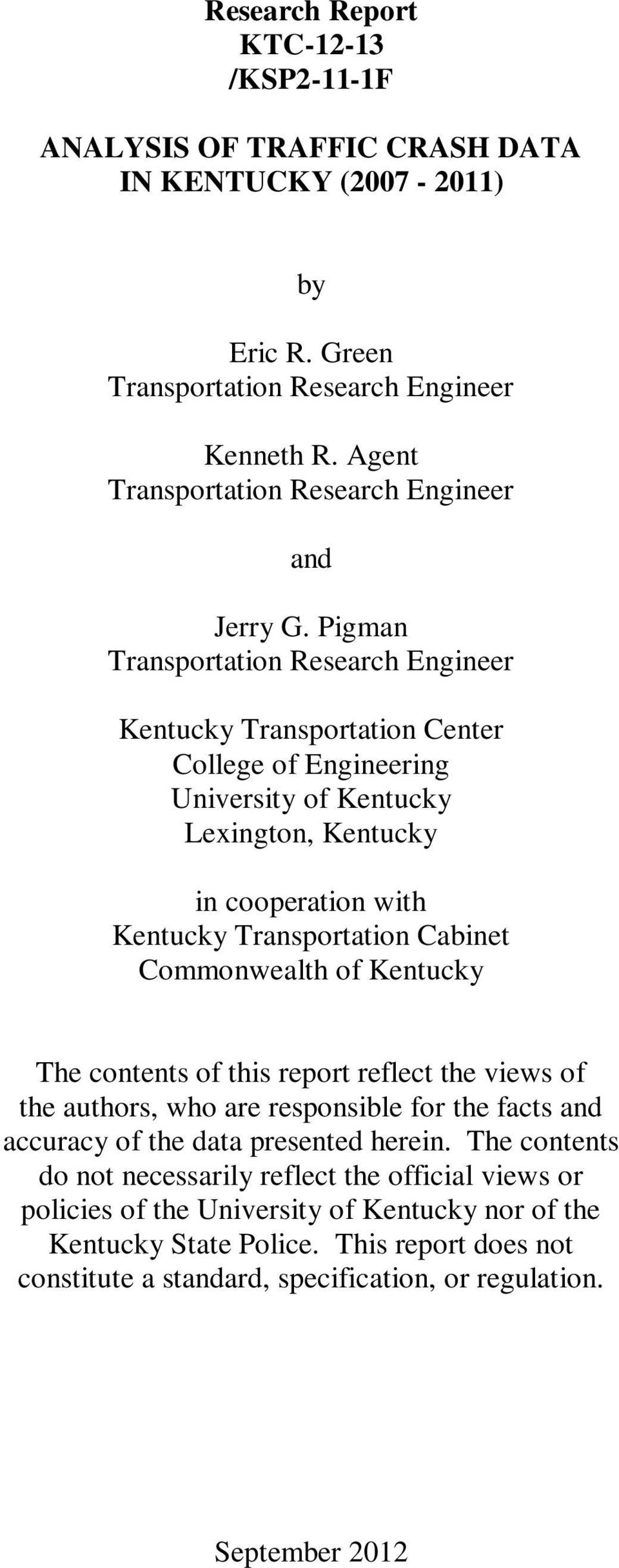Pigman Transportation Research Engineer Kentucky Transportation Center College of Engineering University of Kentucky Lexington, Kentucky in cooperation with Kentucky Transportation Cabinet