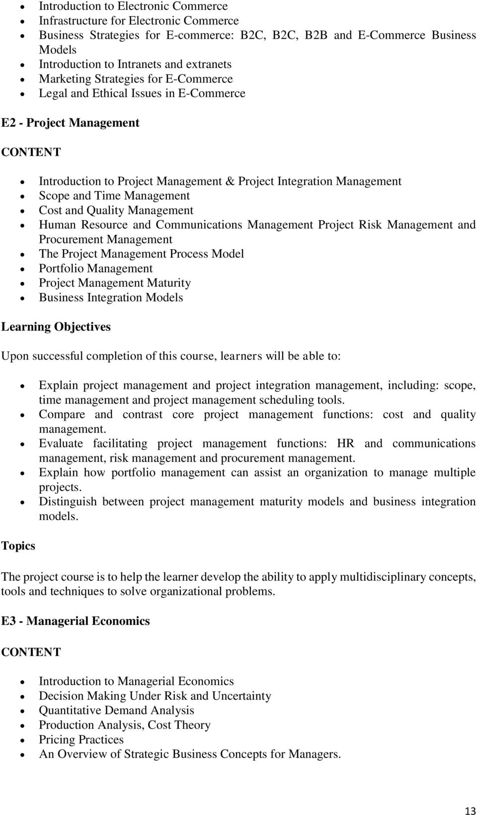 Project Risk and Procurement The Project Process Model Portfolio Project Maturity Business Integration Models Learning Objectives Explain project management and project integration management,