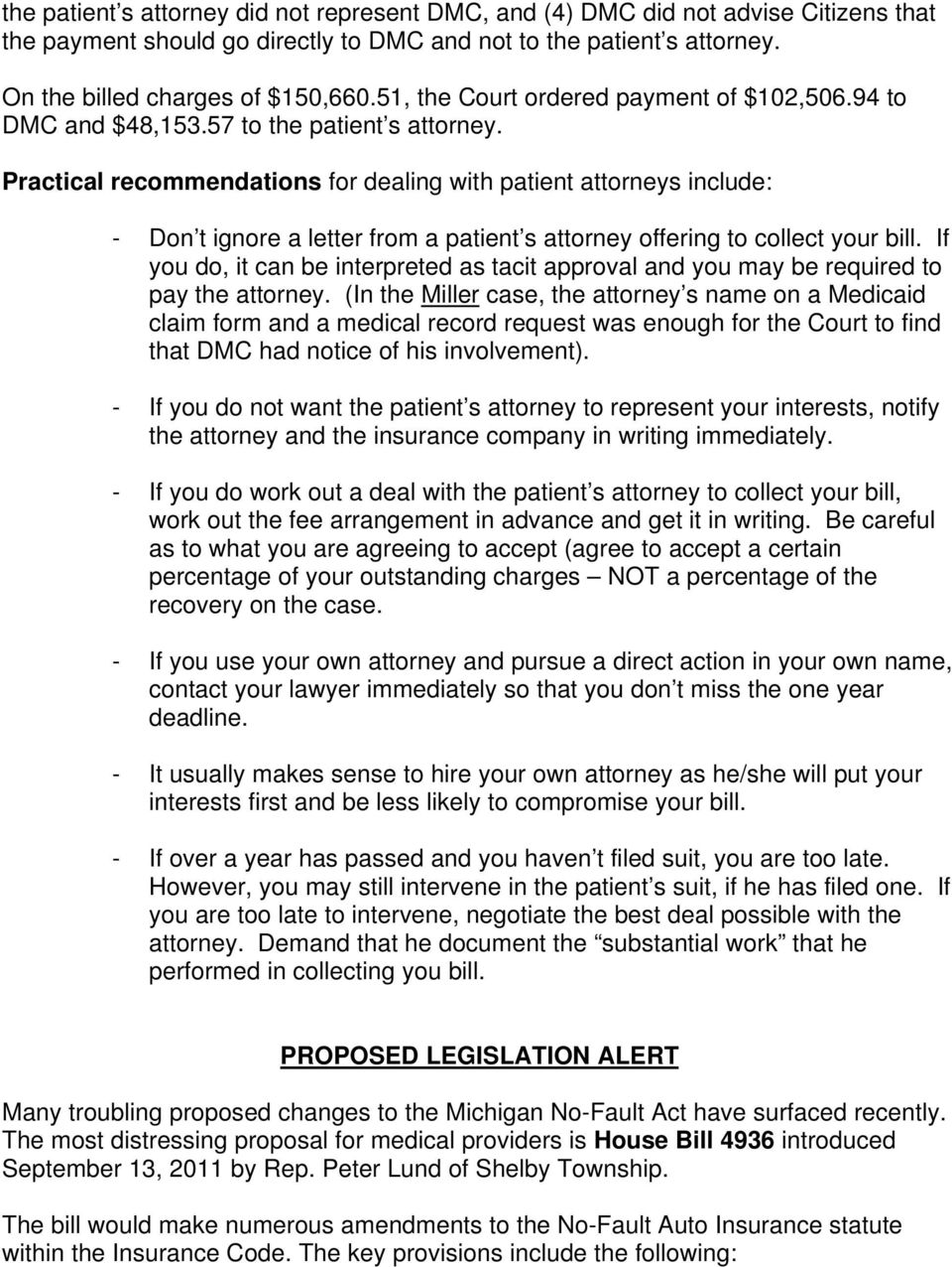 Practical recommendations for dealing with patient attorneys include: - Don t ignore a letter from a patient s attorney offering to collect your bill.