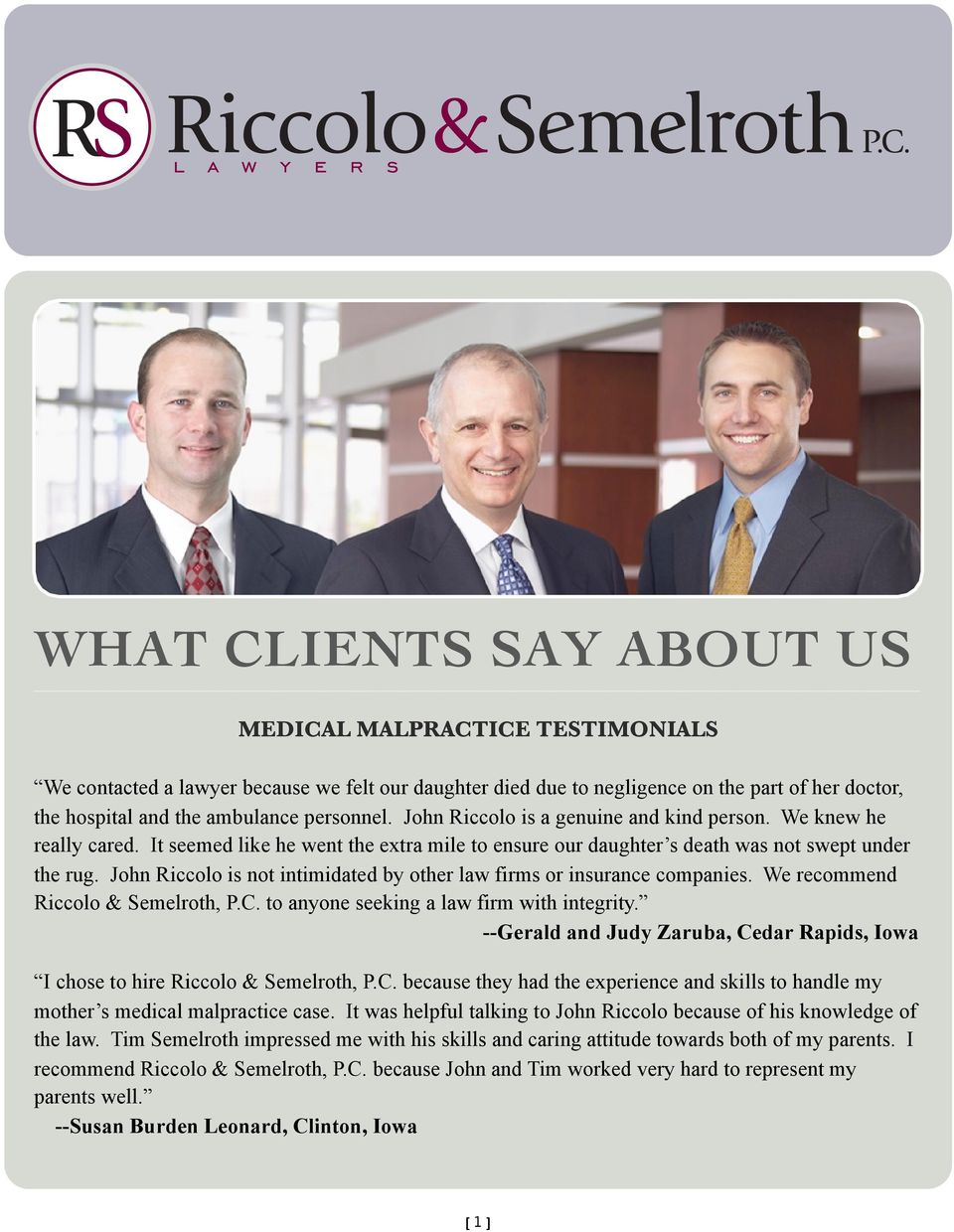 John Riccolo is not intimidated by other law firms or insurance companies. We recommend Riccolo & Semelroth, P.C. to anyone seeking a law firm with integrity.