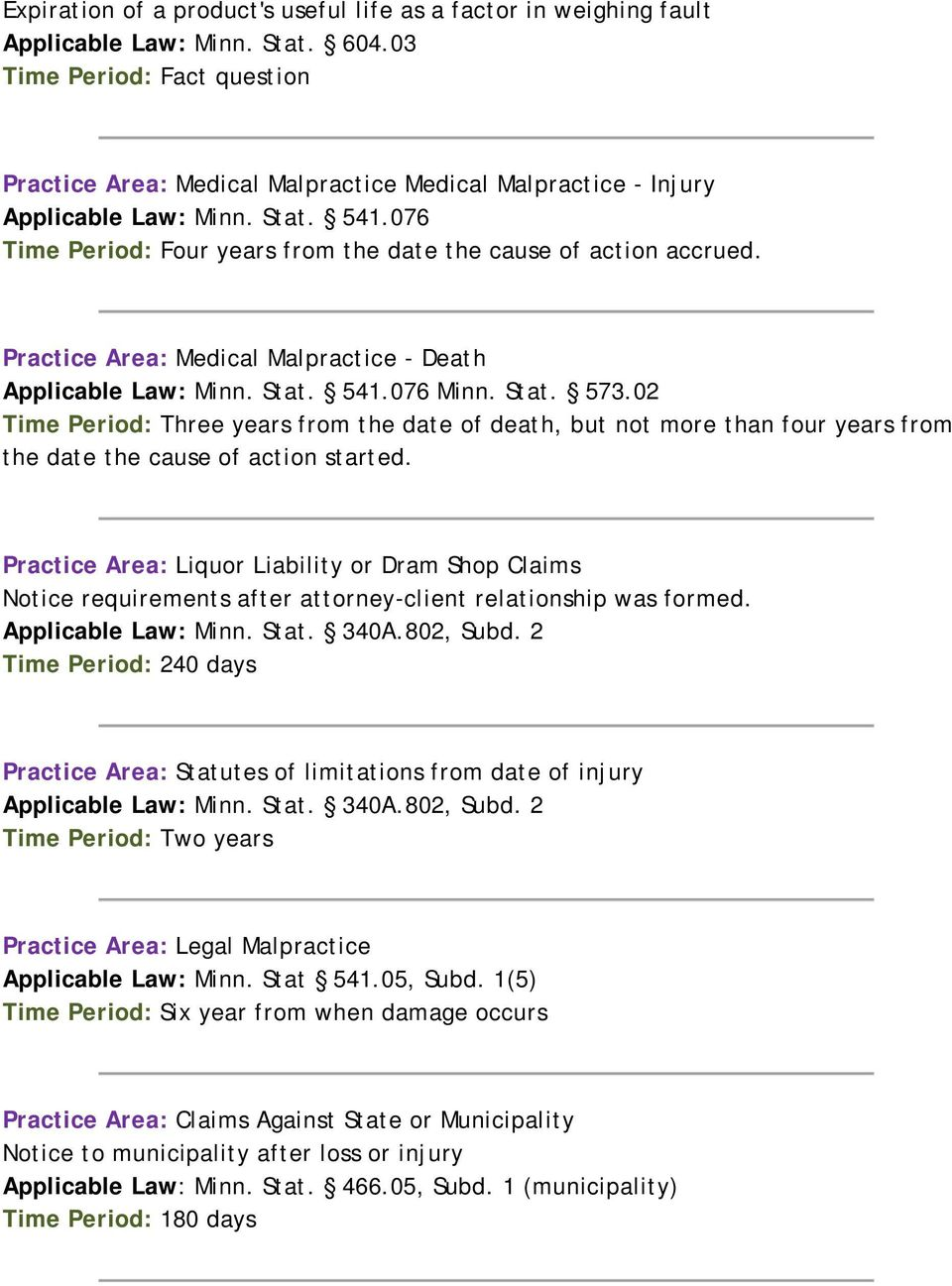 Practice Area: Medical Malpractice - Death Applicable Law: Minn. Stat. 541.076 Minn. Stat. 573.