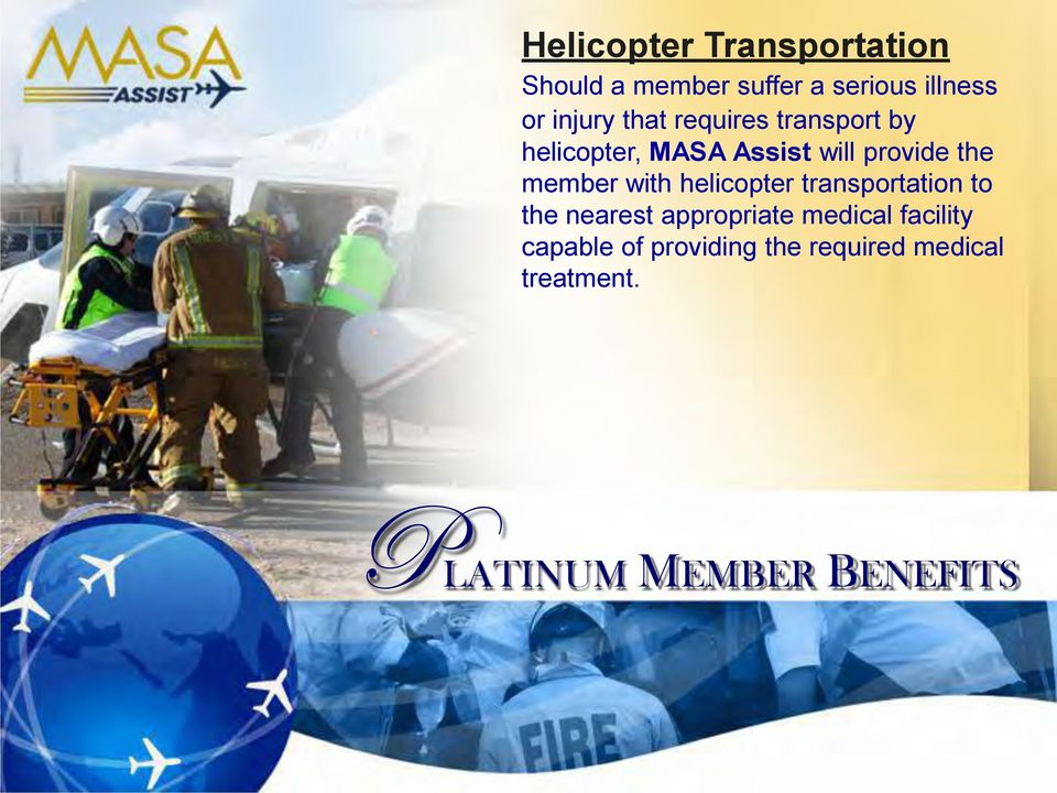 member with helicopter transportation to the nearest appropriate medical