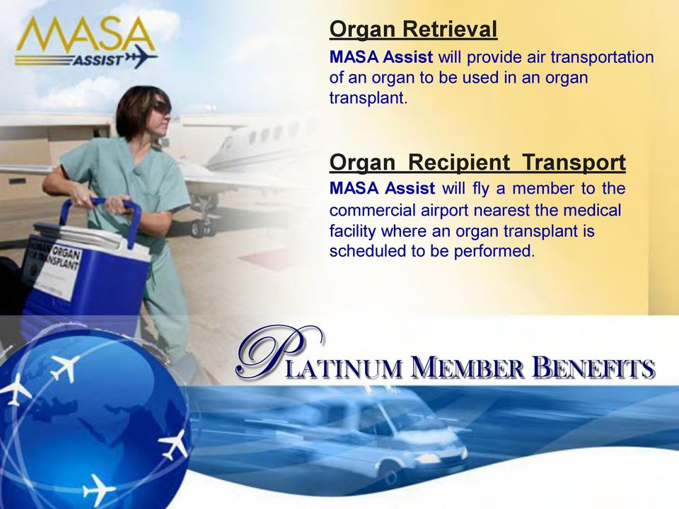 Organ Recipient Transport MASA Assist will fly a member to the commercial