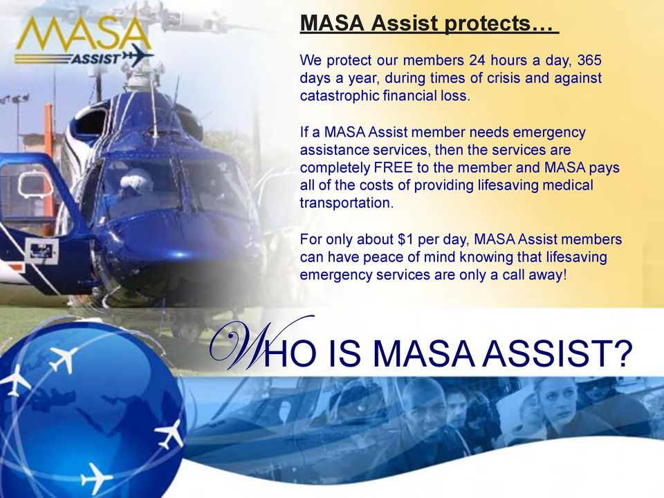 If a MASA Assist member needs emergency assistance services, then the services are completely FREE to the member and MASA