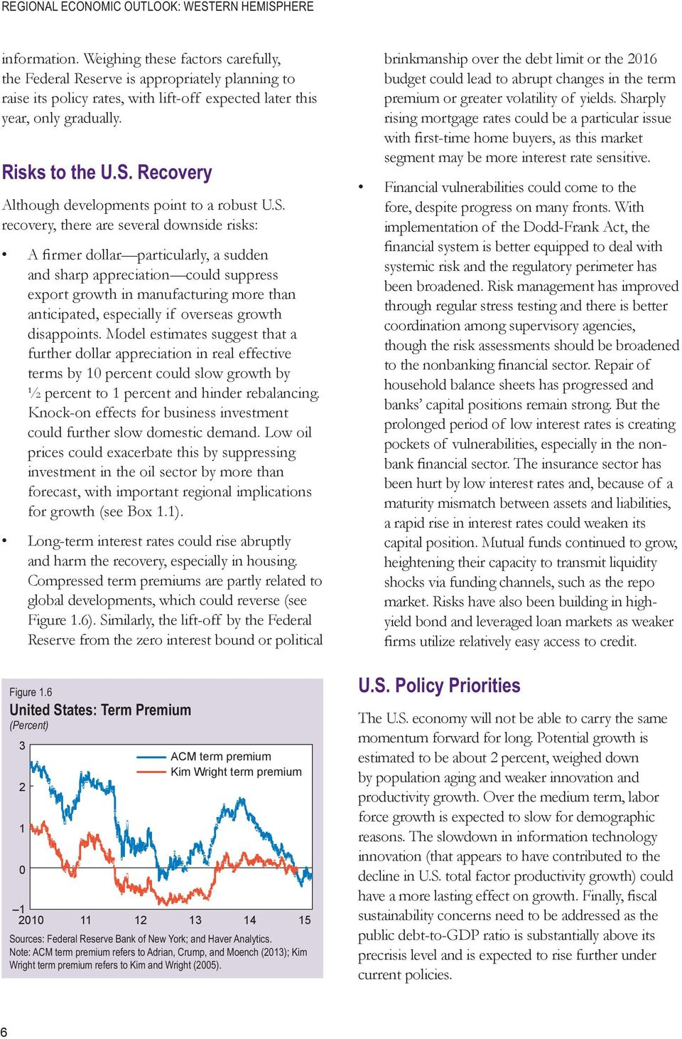 Recovery Although developments point to a robust U.S.