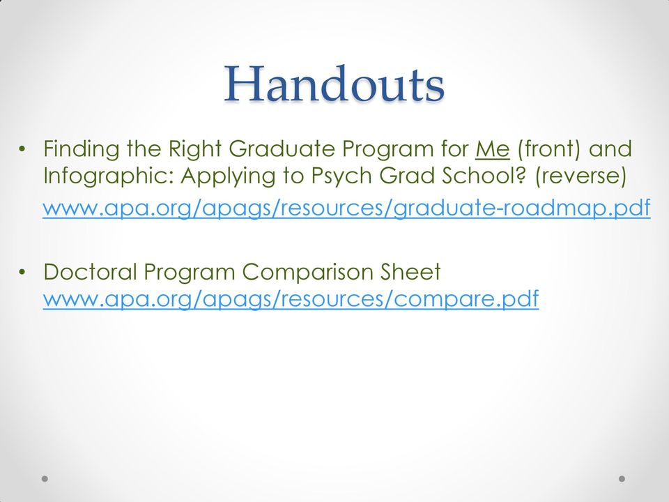 (reverse) www.apa.org/apags/resources/graduate-roadmap.