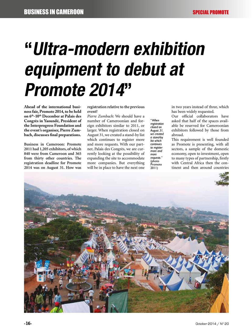 Business in Cameroon: Promote 2011 had 1,205 exhibitors, of which 840 were from Cameroon and 365 from thirty other countries. The registration deadline for Promote 2014 was on August 31.