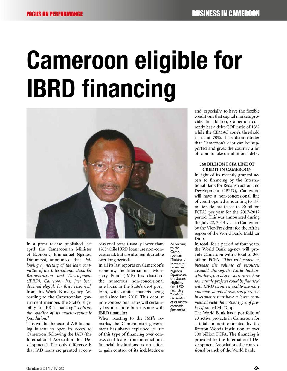 This demonstrates that Cameroon s debt can be supported and gives the country a lot of room to take on additional debt.