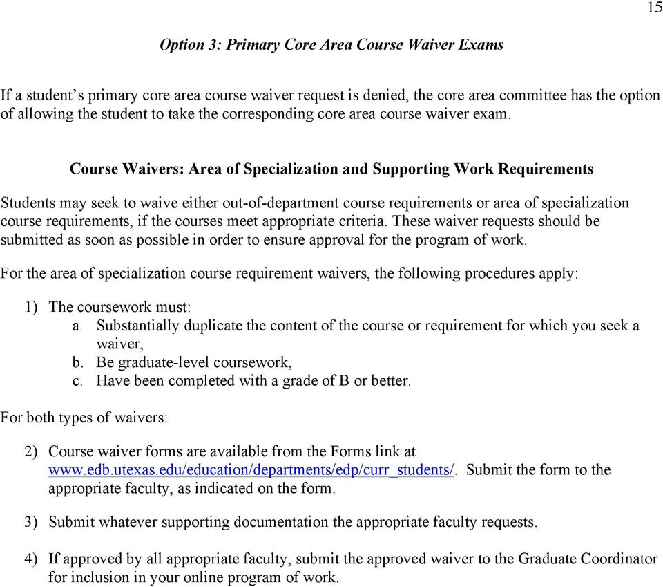 Course Waivers: Area of Specialization and Supporting Work Requirements Students may seek to waive either out-of-department course requirements or area of specialization course requirements, if the