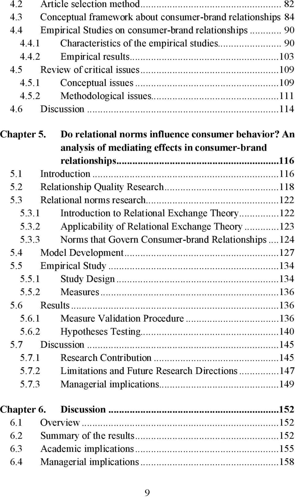 Do relational norms influence consumer behavior? An analysis of mediating effects in consumer-brand relationships...116 5.1 Introduction...116 5.2 Relationship Quality Research...118 5.